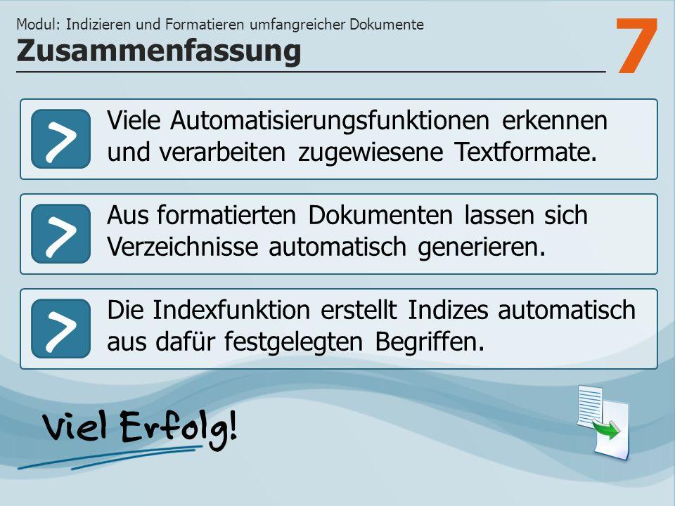 7 >>> Viele Automatisierungsfunktionen erkennen und verarbeiten zugewiesene Textformate.