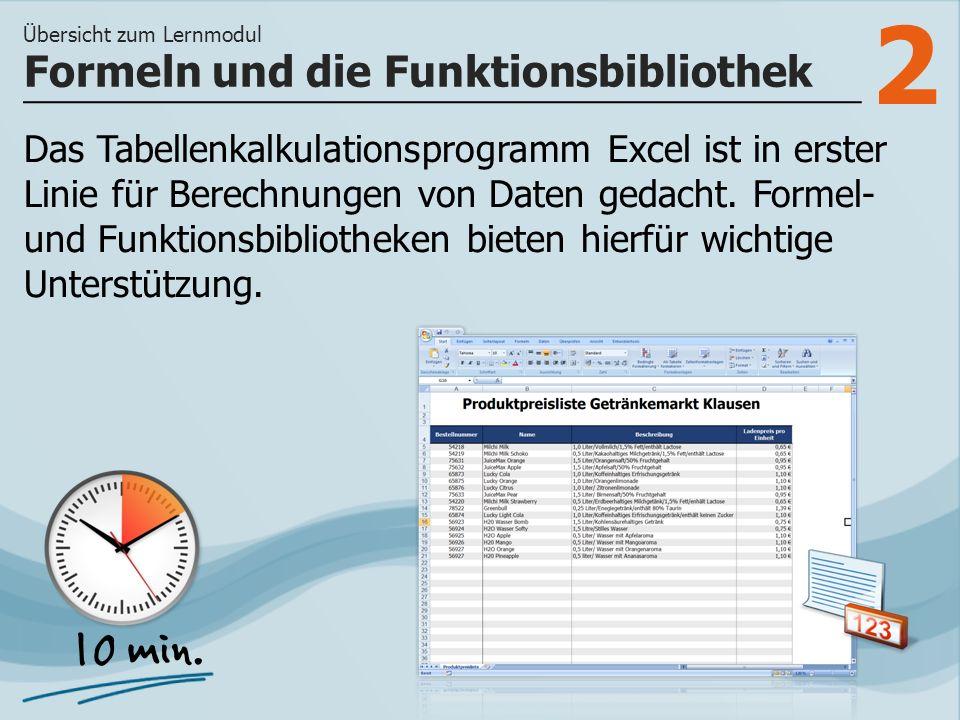 2 Das Tabellenkalkulationsprogramm Excel ist in erster Linie für Berechnungen von Daten gedacht.
