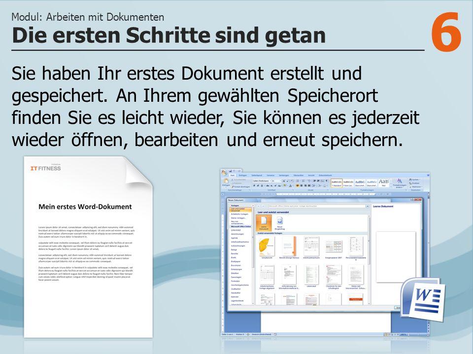 7 >>> Den Anfang in Word 2007 machen Sie mit dem Öffnen und Speichern neuer Dokumente.