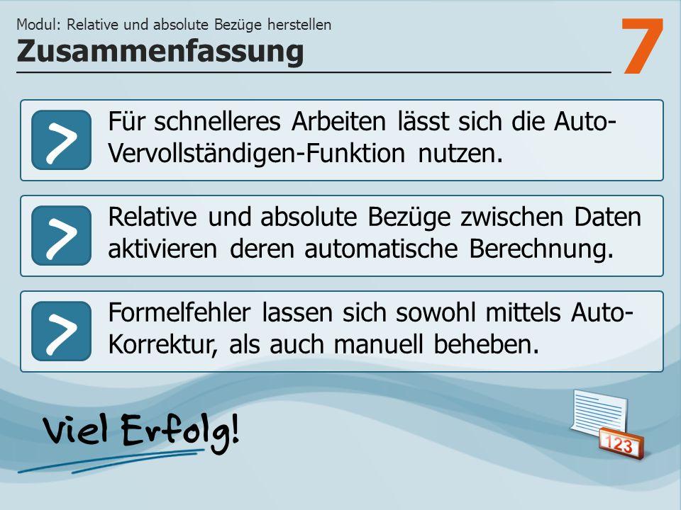 7 >>> Für schnelleres Arbeiten lässt sich die Auto- Vervollständigen-Funktion nutzen.