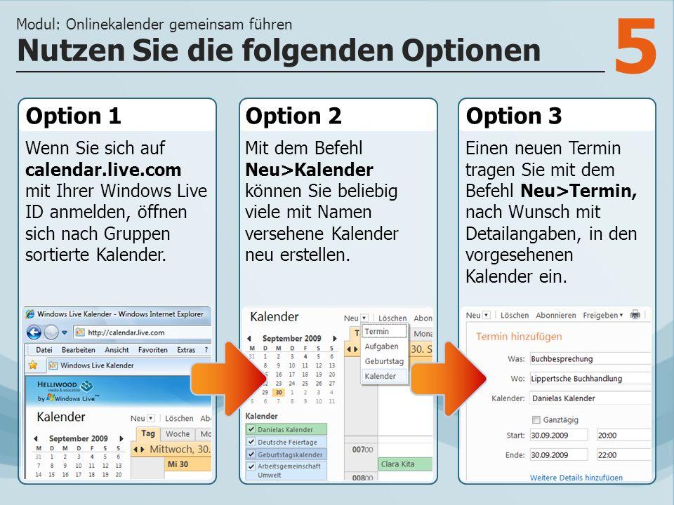 5 Option 1 Wenn Sie sich auf calendar.live.com mit Ihrer Windows Live ID anmelden, öffnen sich nach Gruppen sortierte Kalender.