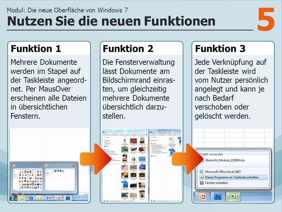 5 Funktion 1 Mehrere Dokumente werden im Stapel auf der Taskleiste angeord- net.