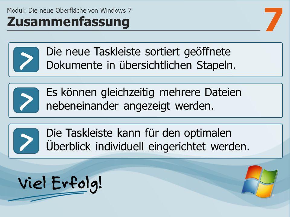 7 >>> Die neue Taskleiste sortiert geöffnete Dokumente in übersichtlichen Stapeln.