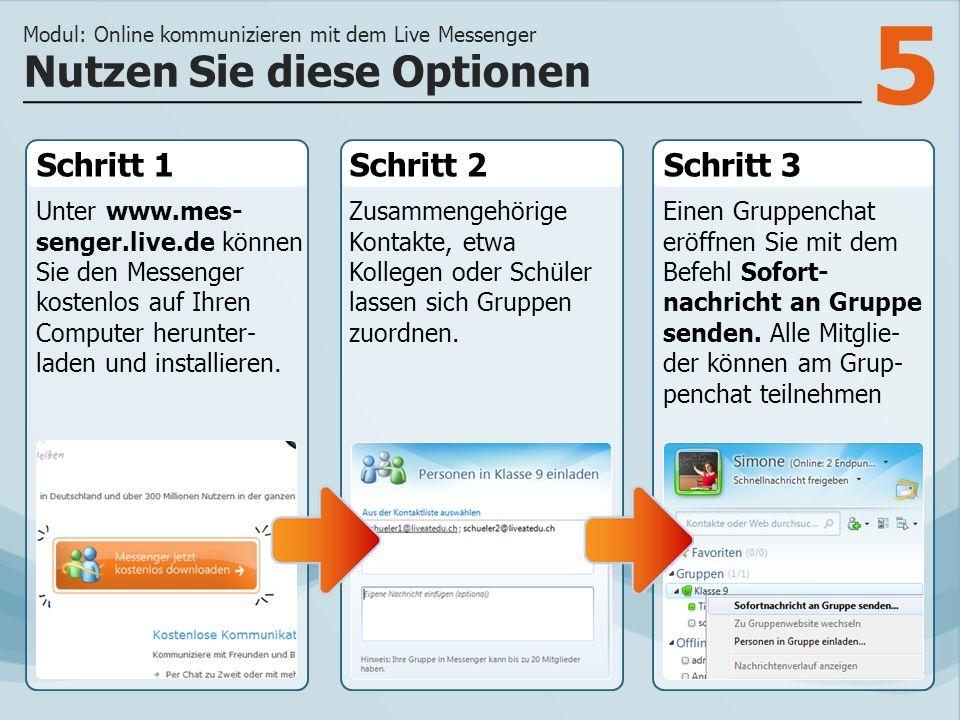 5 Schritt 1 Unter www.mes- senger.live.de können Sie den Messenger kostenlos auf Ihren Computer herunter- laden und installieren.