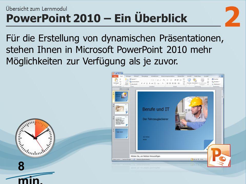 2 Für die Erstellung von dynamischen Präsentationen, stehen Ihnen in Microsoft PowerPoint 2010 mehr Möglichkeiten zur Verfügung als je zuvor.