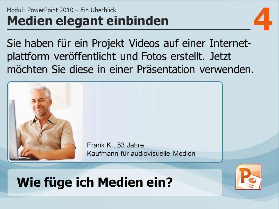 4 Sie haben für ein Projekt Videos auf einer Internet- plattform veröffentlicht und Fotos erstellt.
