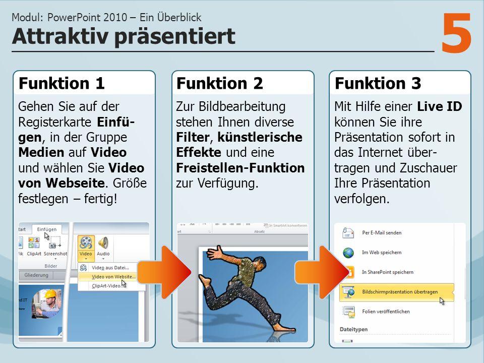 5 Funktion 1 Gehen Sie auf der Registerkarte Einfü- gen, in der Gruppe Medien auf Video und wählen Sie Video von Webseite.