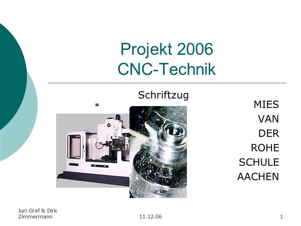 Juri Graf & Dirk Zimmermann11.12.061 Projekt 2006 CNC-Technik MIES VAN DER ROHE SCHULE AACHEN Schriftzug