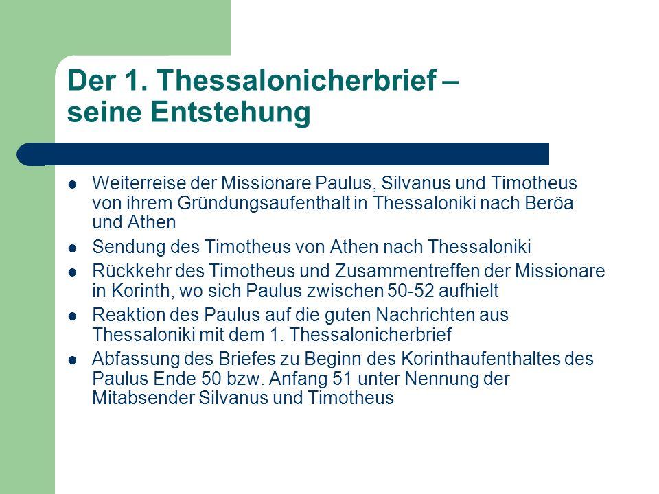 Der 1. Thessalonicherbrief – seine Entstehung Weiterreise der Missionare Paulus, Silvanus und Timotheus von ihrem Gründungsaufenthalt in Thessaloniki