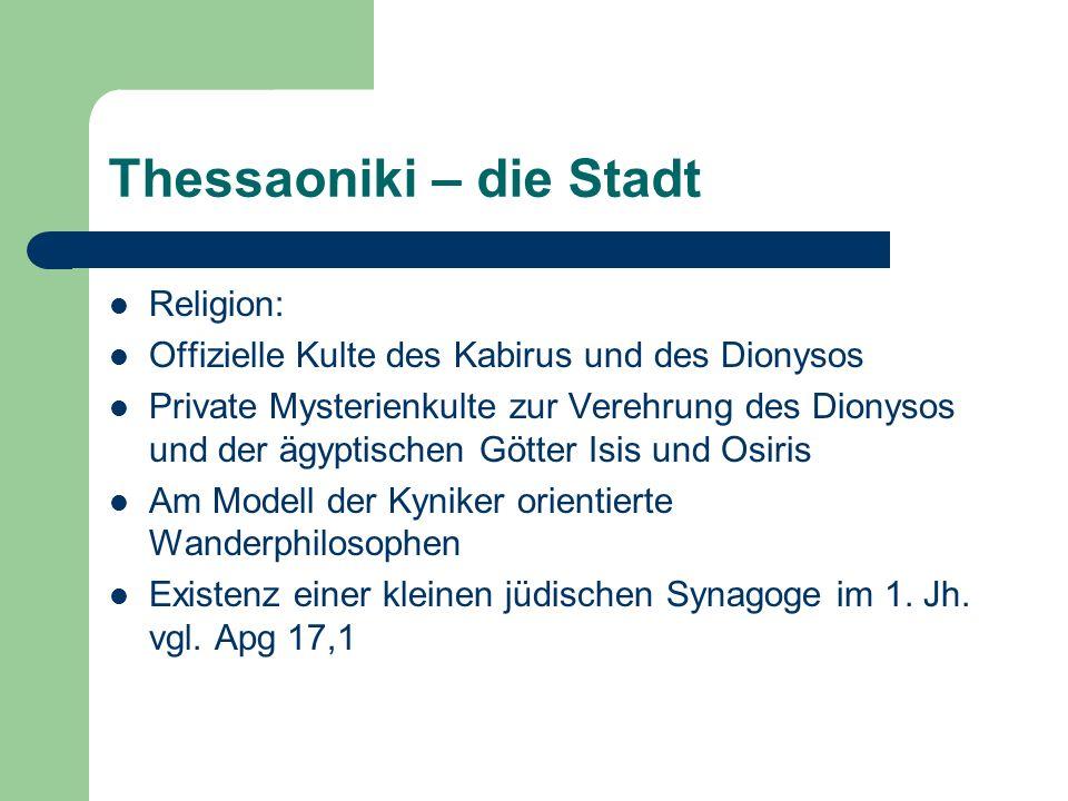 Thessaoniki – die Stadt Religion: Offizielle Kulte des Kabirus und des Dionysos Private Mysterienkulte zur Verehrung des Dionysos und der ägyptischen