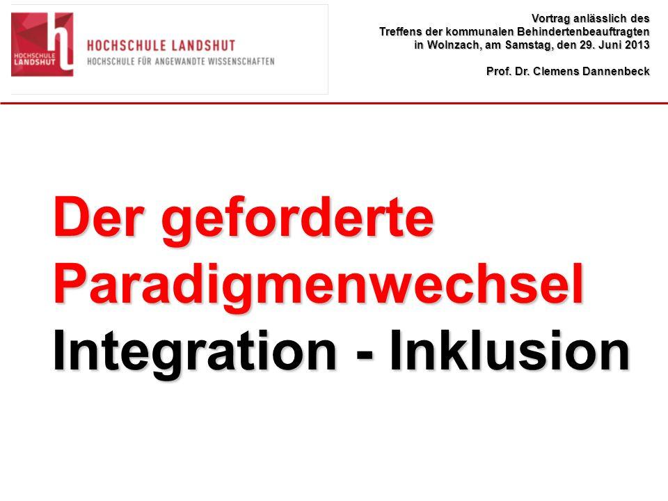Der geforderte Paradigmenwechsel Integration - Inklusion Vortrag anlässlich des Treffens der kommunalen Behindertenbeauftragten in Wolnzach, am Samstag, den 29.