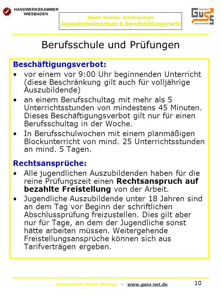 Gesund und Sicher Starten - www.guss-net.de Modul Sozialer Arbeitsschutz Jugendarbeitsschutz & Berufsbildungsrecht 10 Berufsschule und Prüfungen Besch