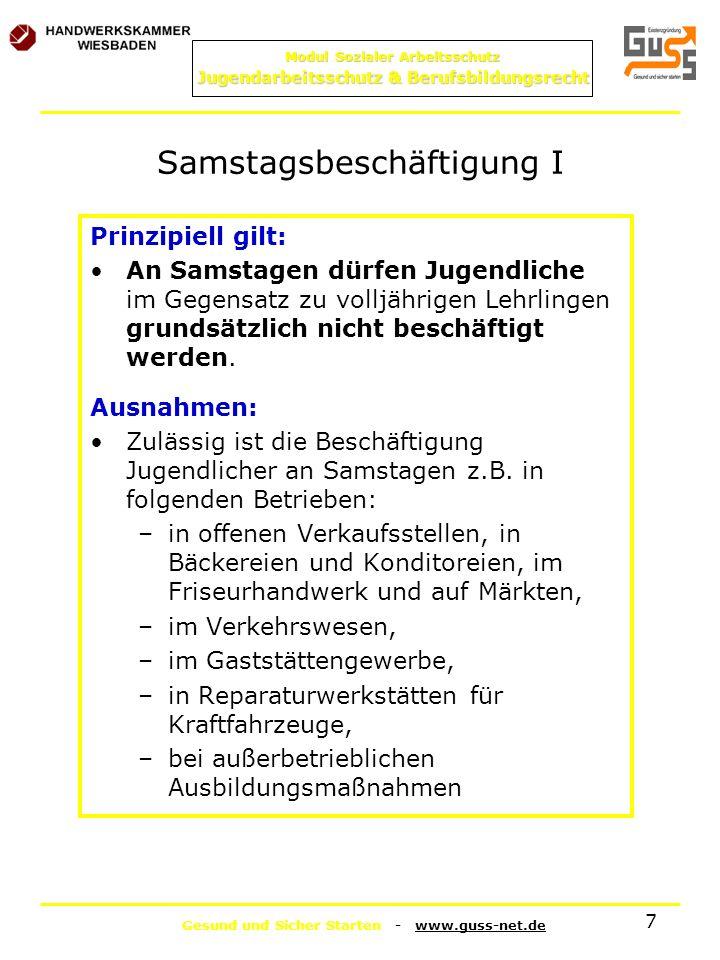 Gesund und Sicher Starten - www.guss-net.de Modul Sozialer Arbeitsschutz Jugendarbeitsschutz & Berufsbildungsrecht 7 Samstagsbeschäftigung I Prinzipie