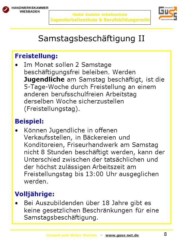 Gesund und Sicher Starten - www.guss-net.de Modul Sozialer Arbeitsschutz Jugendarbeitsschutz & Berufsbildungsrecht 8 Samstagsbeschäftigung II Freistel