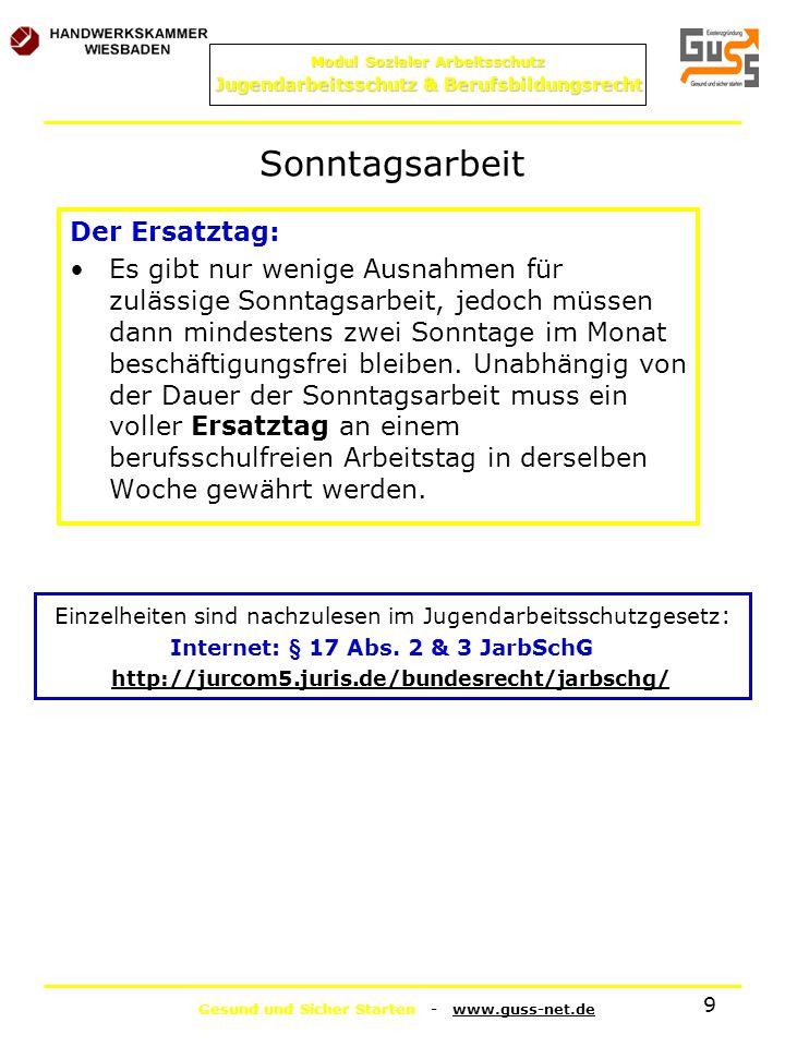 Gesund und Sicher Starten - www.guss-net.de Modul Sozialer Arbeitsschutz Jugendarbeitsschutz & Berufsbildungsrecht 9 Sonntagsarbeit Der Ersatztag: Es