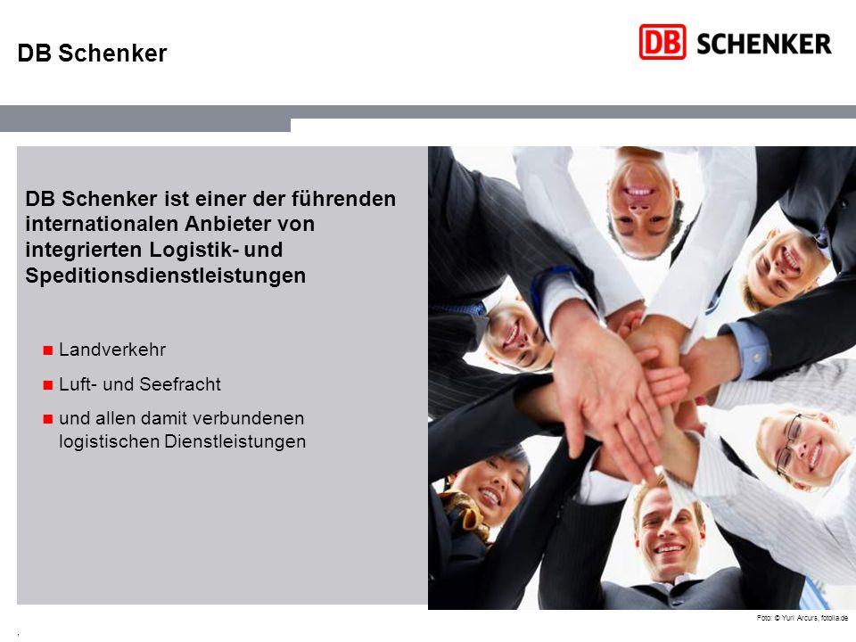 , Foto: © Sascha Tiebel, fotolia.de DB Schenker Wir sind einer der Global Player in der weltweiten Logistik und unterstützen Industrie und Handel beim globalen Güteraustausch.