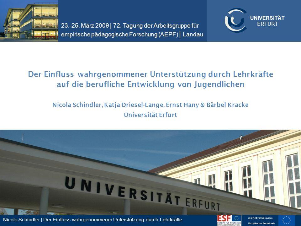 Nicola Schindler | Der Einfluss wahrgenommener Unterstützung durch Lehrkräfte EUROPÄISCHE UNION Europäischer Sozialfonds UNIVERSITÄT ERFURT Der Einflu