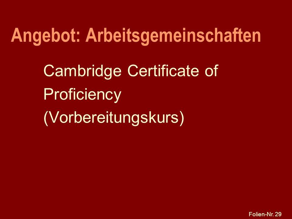 Folien-Nr. 29 Angebot: Arbeitsgemeinschaften Cambridge Certificate of Proficiency (Vorbereitungskurs)