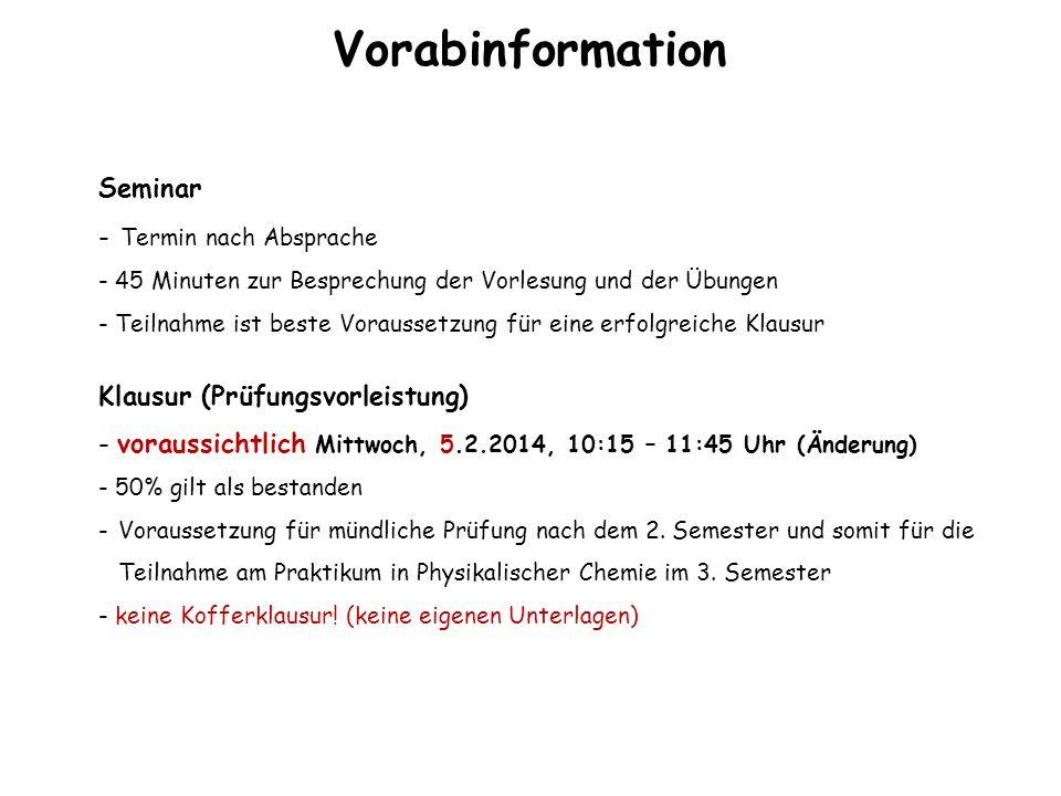 Vorabinformation Seminar - Termin nach Absprache - 45 Minuten zur Besprechung der Vorlesung und der Übungen - Teilnahme ist beste Voraussetzung für ei