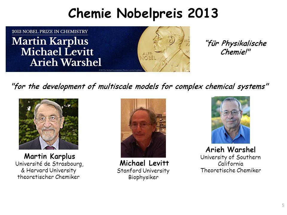 Chemie Nobelpreis 2013 5 Arieh Warshel University of Southern California Theoretische Chemiker Michael Levitt Stanford University Biophysiker Martin K