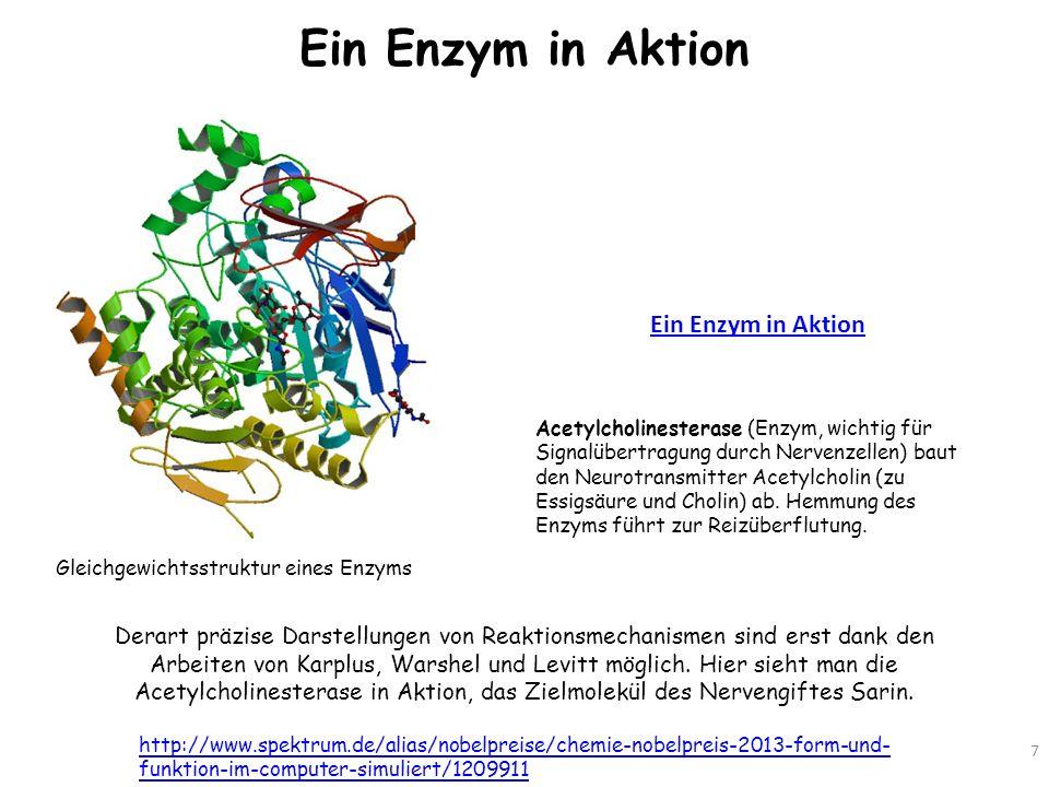 Ein Enzym in Aktion 7 http://www.spektrum.de/alias/nobelpreise/chemie-nobelpreis-2013-form-und- funktion-im-computer-simuliert/1209911 Derart präzise