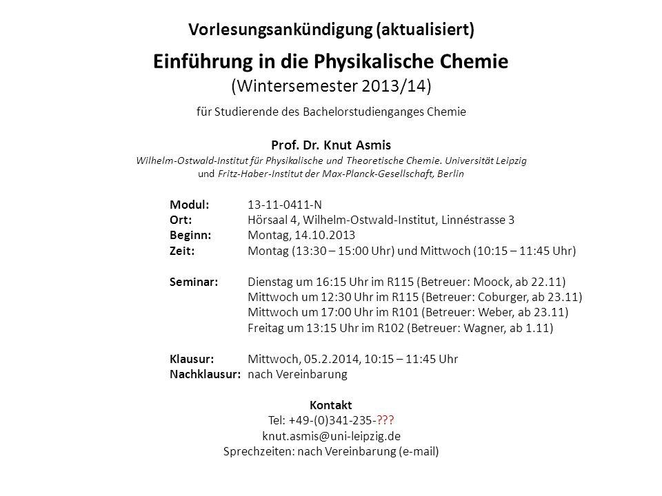 Vorlesungsankündigung (aktualisiert) Einführung in die Physikalische Chemie (Wintersemester 2013/14) für Studierende des Bachelorstudienganges Chemie
