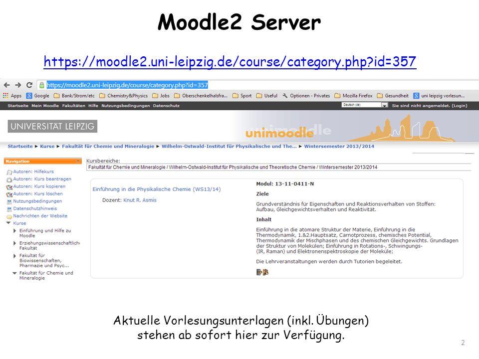 Moodle2 Server 2 https://moodle2.uni-leipzig.de/course/category.php?id=357 Aktuelle Vorlesungsunterlagen (inkl. Übungen) stehen ab sofort hier zur Ver