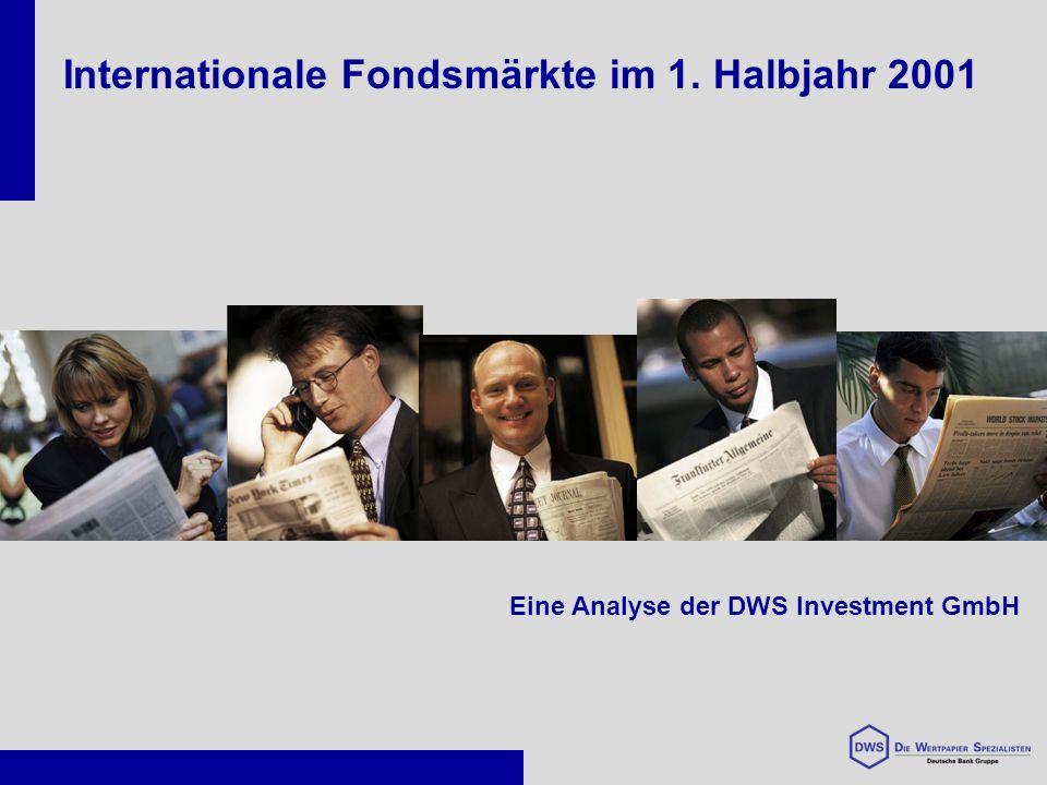 Internationale Fondsmärkte im 1. Halbjahr 2001 Eine Analyse der DWS Investment GmbH
