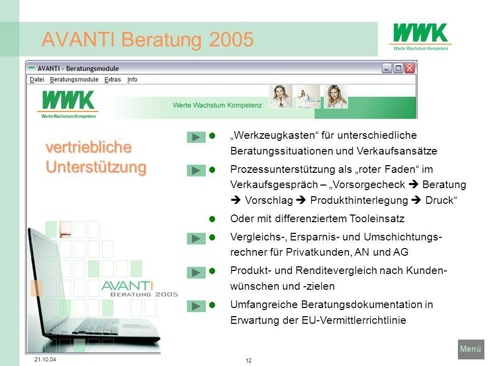 Menü 21.10.04 12 AVANTI Beratung 2005 vertriebliche Unterstützung Werkzeugkasten für unterschiedliche Beratungssituationen und Verkaufsansätze Prozess