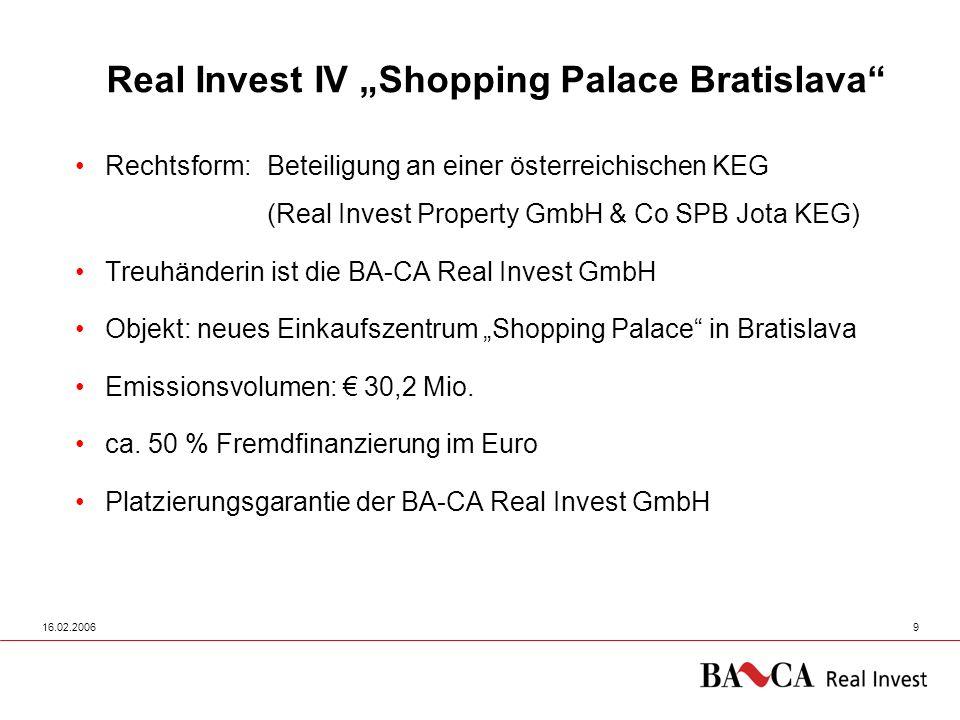 16.02.20069 Rechtsform: Beteiligung an einer österreichischen KEG (Real Invest Property GmbH & Co SPB Jota KEG) Treuhänderin ist die BA-CA Real Invest