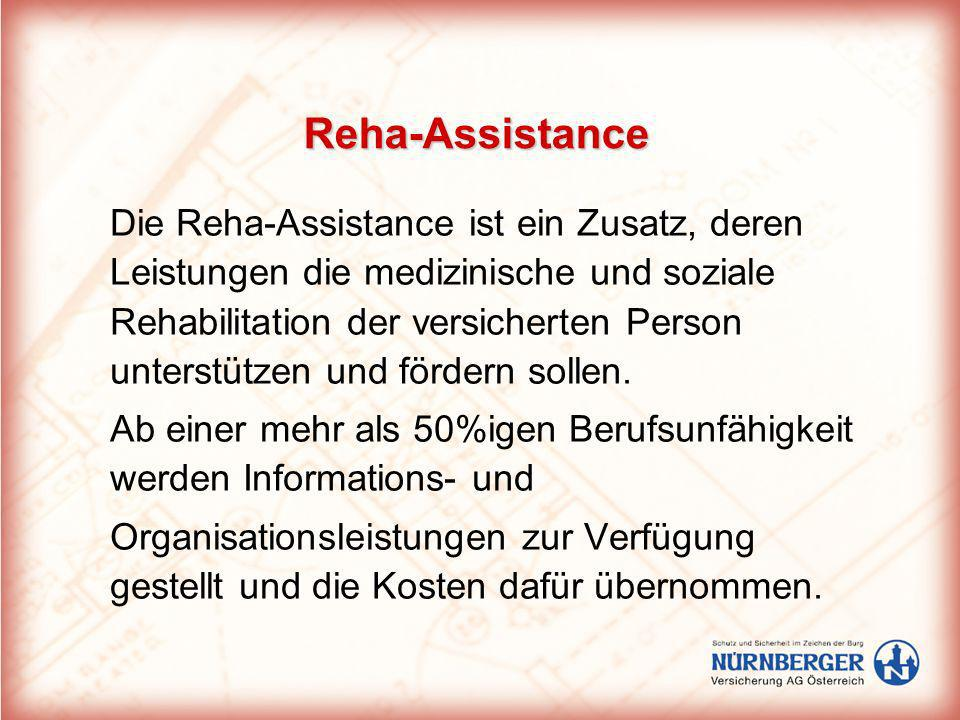 Reha-Assistance Die Reha-Assistance ist ein Zusatz, deren Leistungen die medizinische und soziale Rehabilitation der versicherten Person unterstützen