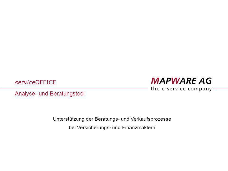 Unterstützung der Beratungs- und Verkaufsprozesse bei Versicherungs- und Finanzmaklern serviceOFFICE Analyse- und Beratungstool
