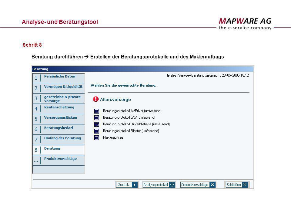Analyse- und Beratungstool Beratung durchführen Erstellen der Beratungsprotokolle und des Maklerauftrags Schritt 8