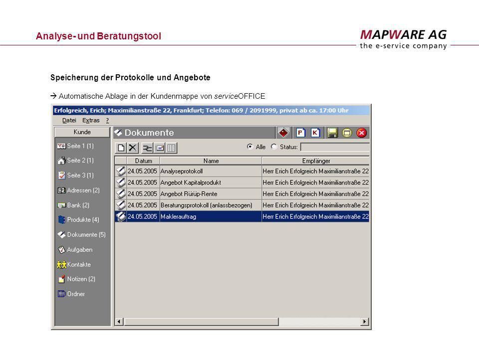 Analyse- und Beratungstool Speicherung der Protokolle und Angebote Automatische Ablage in der Kundenmappe von serviceOFFICE