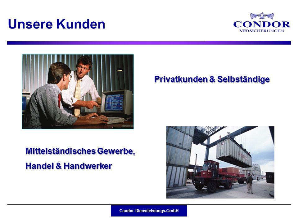 Condor Dienstleistungs-GmbH Unsere Kunden Privatkunden & Selbständige Privatkunden & Selbständige Mittelständisches Gewerbe, Handel & Handwerker