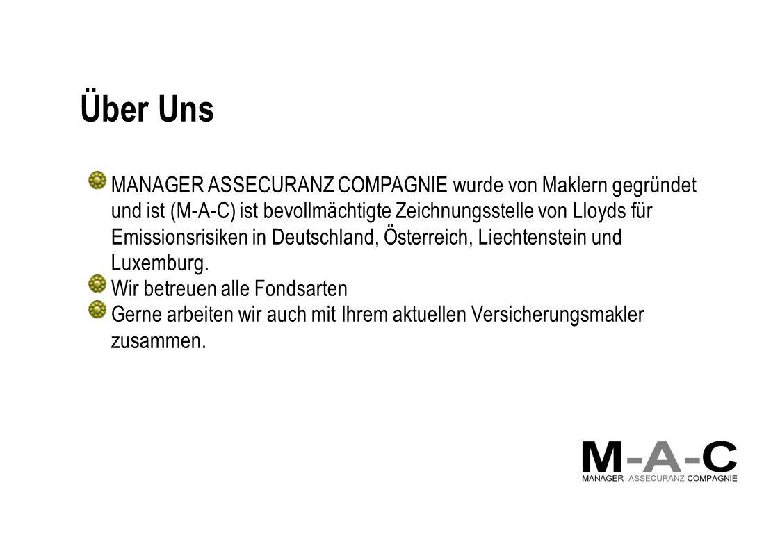 Über Uns MANAGER ASSECURANZ COMPAGNIE wurde von Maklern gegründet und ist (M-A-C) ist bevollmächtigte Zeichnungsstelle von Lloyds für Emissionsrisiken in Deutschland, Österreich, Liechtenstein und Luxemburg.