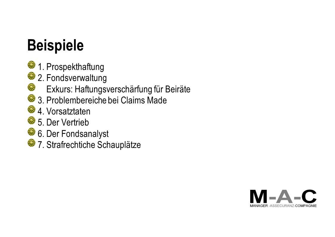 Beispiele 1.Prospekthaftung 2. Fondsverwaltung Exkurs: Haftungsverschärfung für Beiräte 3.