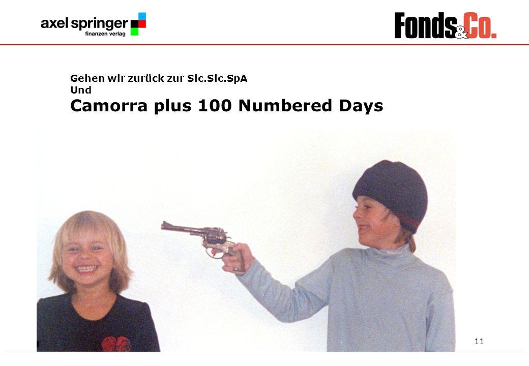 11 Gehen wir zurück zur Sic.Sic.SpA Und Camorra plus 100 Numbered Days
