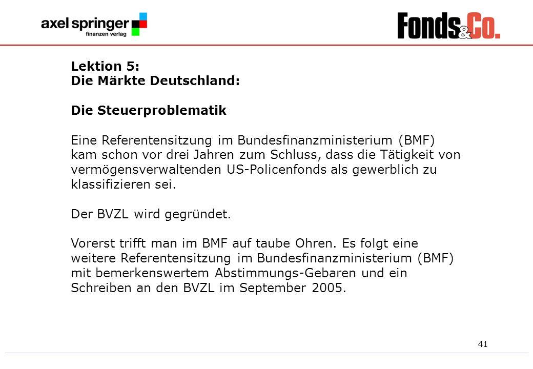 41 Lektion 5: Die Märkte Deutschland: Die Steuerproblematik Eine Referentensitzung im Bundesfinanzministerium (BMF) kam schon vor drei Jahren zum Schl