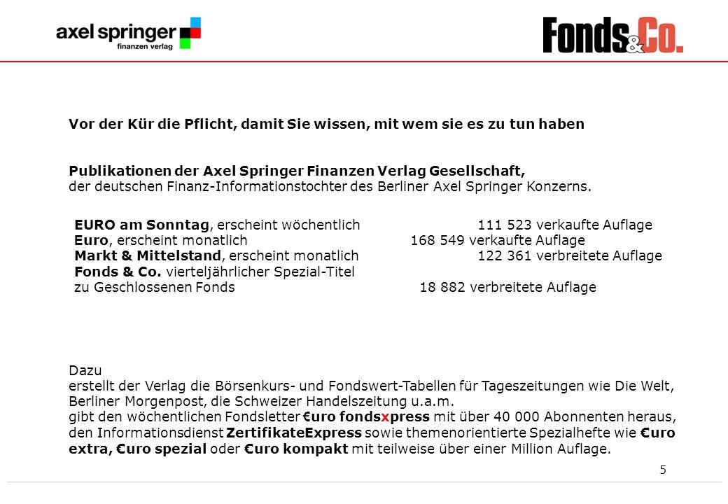 5 Vor der Kür die Pflicht, damit Sie wissen, mit wem sie es zu tun haben Publikationen der Axel Springer Finanzen Verlag Gesellschaft, der deutschen F