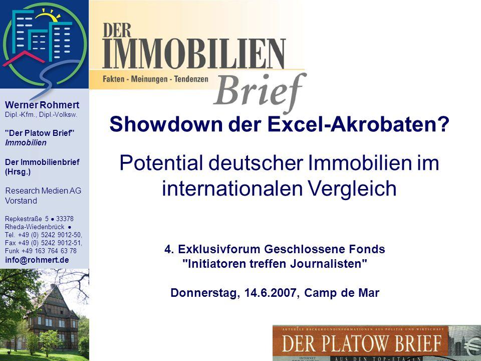 Showdown der Excel-Akrobaten? Potential deutscher Immobilien im internationalen Vergleich Werner Rohmert Dipl.-Kfm., Dipl.-Volksw.