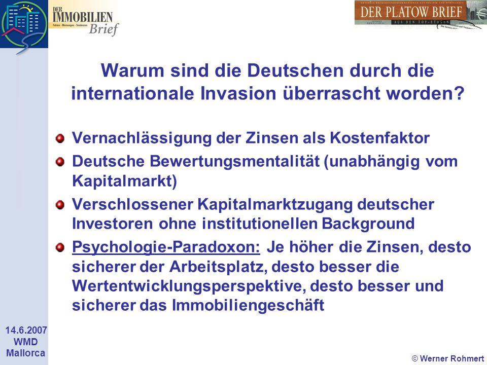 © Werner Rohmert 14.6.2007 WMD Mallorca Warum sind die Deutschen durch die internationale Invasion überrascht worden? Vernachlässigung der Zinsen als