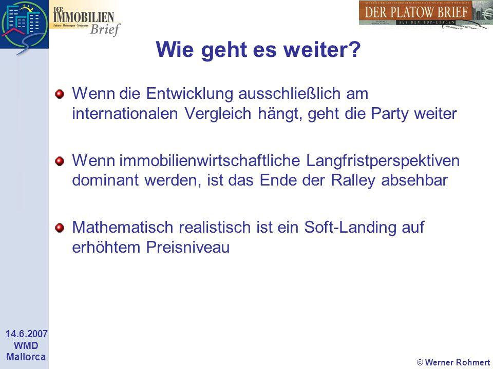 © Werner Rohmert 14.6.2007 WMD Mallorca Wie geht es weiter? Wenn die Entwicklung ausschließlich am internationalen Vergleich hängt, geht die Party wei