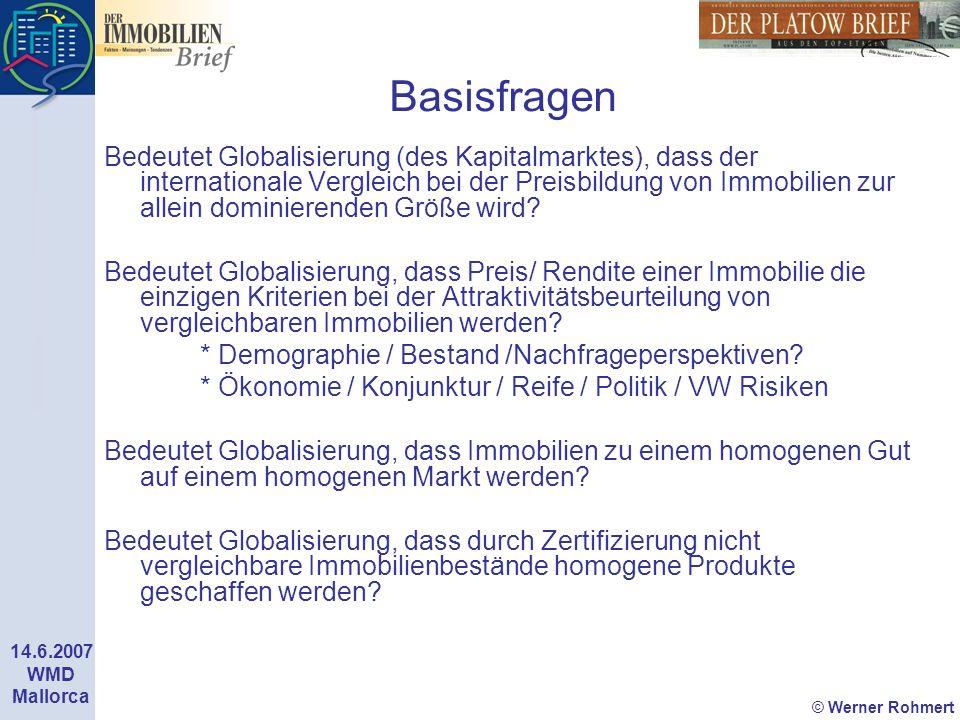 © Werner Rohmert 14.6.2007 WMD Mallorca Basisfragen Bedeutet Globalisierung (des Kapitalmarktes), dass der internationale Vergleich bei der Preisbildu