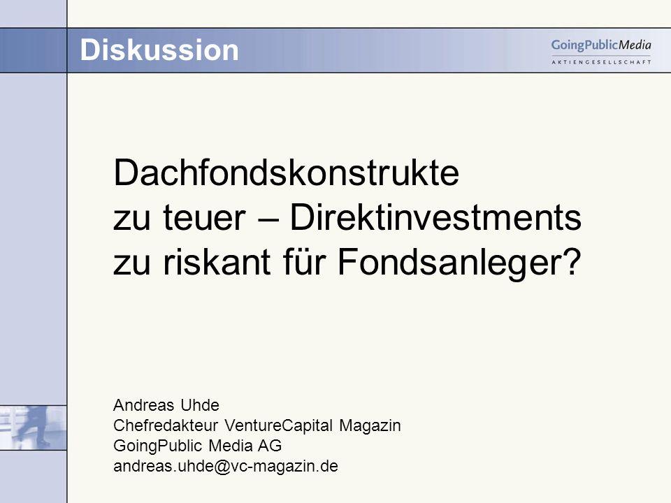 Diskussion Dachfondskonstrukte zu teuer – Direktinvestments zu riskant für Fondsanleger.