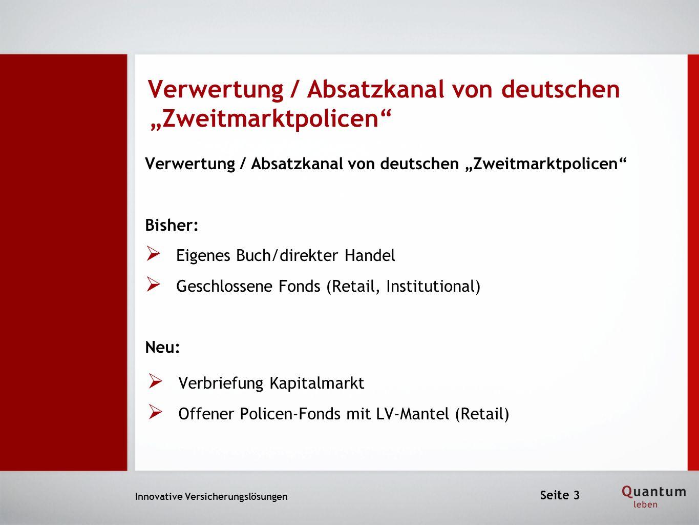 Verwertung / Absatzkanal von deutschen Zweitmarktpolicen Innovative Versicherungslösungen Verwertung / Absatzkanal von deutschen Zweitmarktpolicen Bis