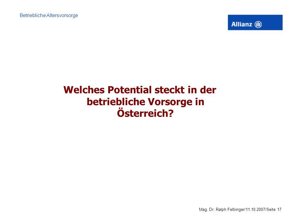 Betriebliche Altersvorsorge Mag. Dr. Ralph Felbinger/11.10.2007/Seite 16