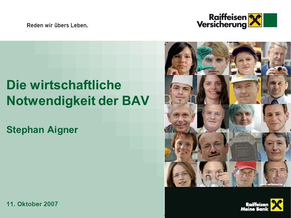 Die wirtschaftliche Notwendigkeit der BAV Stephan Aigner 11. Oktober 2007