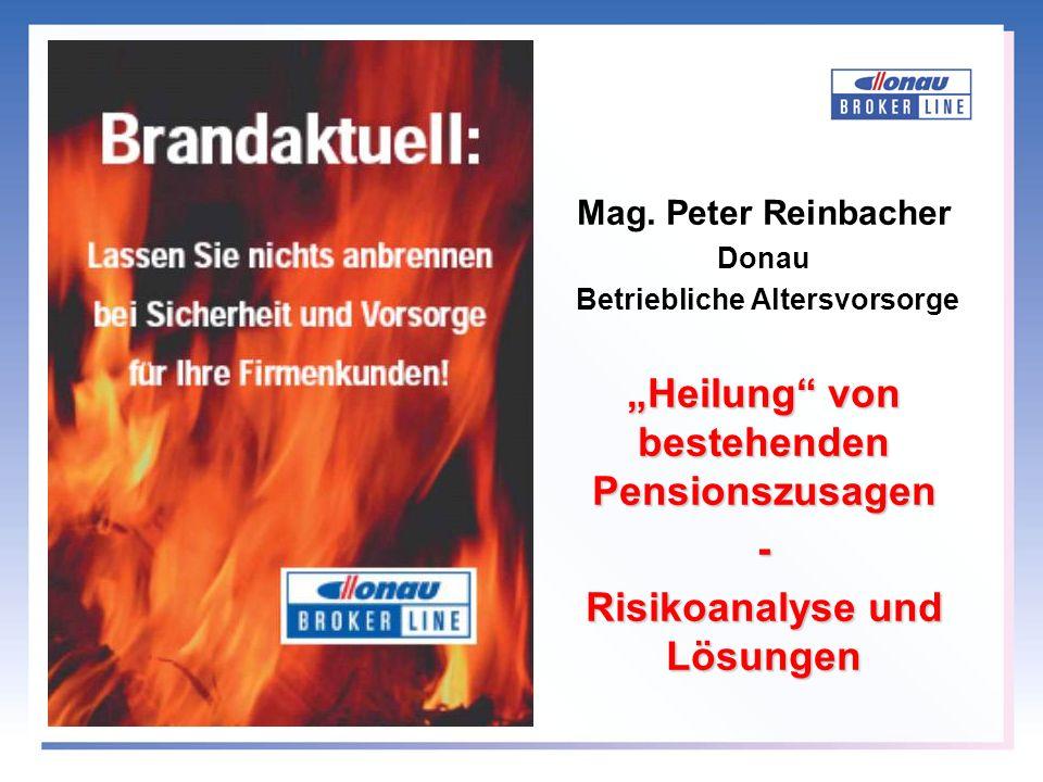Mag. Peter Reinbacher Donau Betriebliche Altersvorsorge Heilung von bestehenden Pensionszusagen - Risikoanalyse und Lösungen