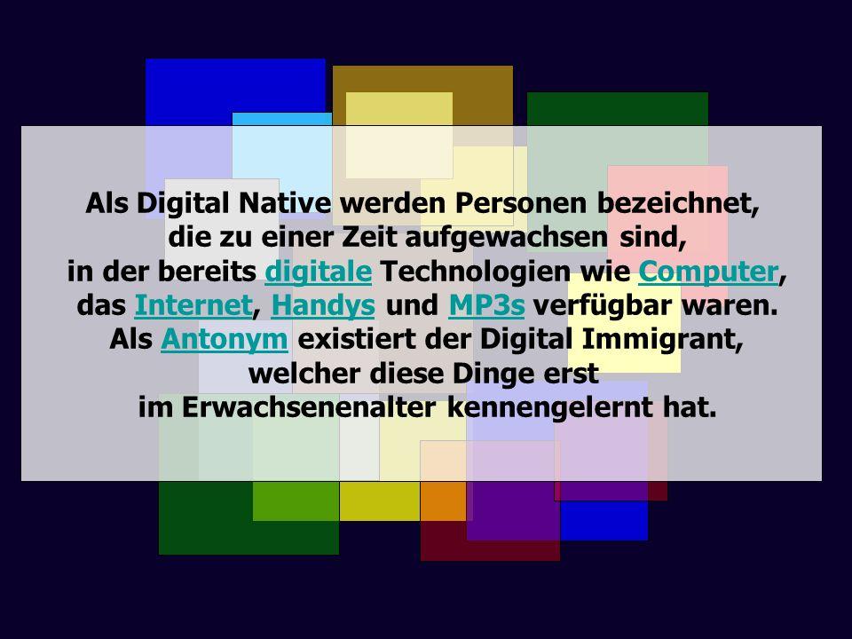 Als Digital Native werden Personen bezeichnet, die zu einer Zeit aufgewachsen sind, in der bereits digitale Technologien wie Computer,digitaleComputer
